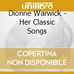 Her classic songs cd musicale di Dionne Warwick