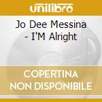 I'm alright cd musicale di Messina jo dee
