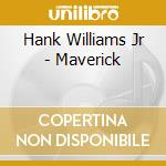 Maverick cd musicale di Williams hank jr.