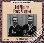 The kitchen tapes - cd musicale di Red allen & frank wakefield