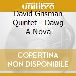 Dawg a nova - grisman david cd musicale di David grisman quintet
