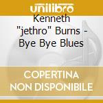 Bye bye blues - cd musicale di Kenneth