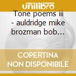 Tone poems iii - auldridge mike brozman bob grisman david cd musicale di M.auldridge/b.brozman/d.grisma