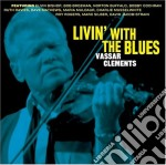 Vassar Clements - Livin' With The Blues cd musicale di Clements Vassar