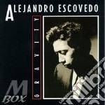 Gravity - escovedo alejandro cd musicale di Alejandro Escovedo