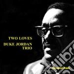 Two loves cd musicale di Duke jordan trio