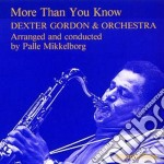 More than you know cd musicale di Dexter gordon & orch