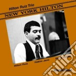 New york hilton cd musicale di Hilton ruiz trio