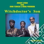 Witchdictor's son - dyani johnny cd musicale di Dyani Johnny
