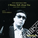 I wanna talk about you - montoliu tete cd musicale di Tete montoliu trio