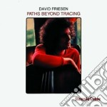Paths beyond tracing - cd musicale di David Friesen