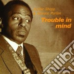 Trouble in mind cd musicale di Archie shepp & horac
