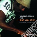 Walt Dickerson Trio - I Hear You John cd musicale di Walt dickerson trio