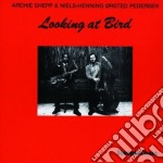Archie Shepp & Niels-Henning Orsted Pedersen - Looking At Bird cd musicale di Archie shepp & n.o.p