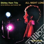 All night long cd musicale di Shirley horn trio
