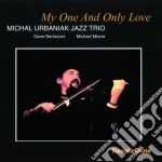 Michael Urbaniak Jazz Trio - My One And Only Love cd musicale di Micheal urbaniak jazz trio