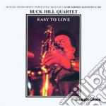 Buck Hill Quartet - Easy To Love cd musicale di Buck hill quartet