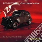 Chocolate cadillac cd musicale di Mitchell Red