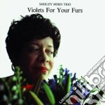 Violets for your furs cd musicale di Shirley horn trio
