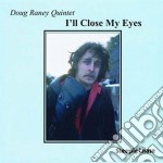 I'll close my eyes - raney doug cd musicale di Doug raney quintet