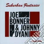 Joe Bonner & Johnny Dyani - Suburban Fantasies cd musicale di Joe bonner & johnny dyani