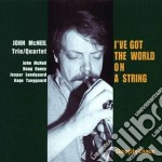 I've got the world on a.. - cd musicale di John mcneil trio/quartet