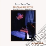 The nearness of you - bley paul cd musicale di Paul bley trio