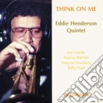 Think on me cd musicale di Eddie henderson quin