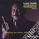 Ballads for lulu cd musicale di Louis smith quartet