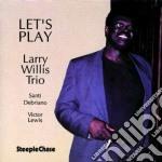 Larry Willis Trio - Let's Play cd musicale di Larry willis trio