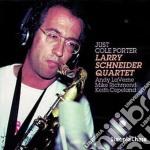 Just cole porter cd musicale di Larry schneider quar