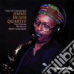 You've changed cd musicale di Jimmy heath quartet