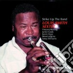 Strike up the band cd musicale di Louis smith sextet
