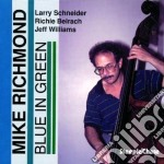 Blue in green cd musicale di Richmond Mike