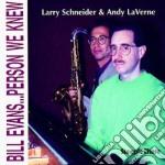 Larry Schneider & Andy Laverne - Bill Evans...person We... cd musicale di Larry schneider & an