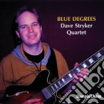 Blue degrees cd musicale di Dave stryker quartet