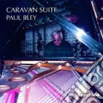 Paul Bley - Caravan Suite cd musicale di Paul Bley