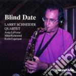 Larry Schneider Quartet - Blind Date cd musicale di Larry schneider quar