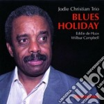 Blues holiday - cd musicale di Jodie christian trio