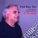 If we may - bley paul cd musicale di Paul bley trio
