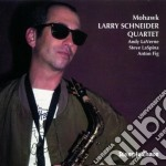 Mohawk - schneider larry cd musicale di Larry schneider quartet