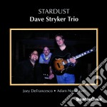 Stardust - stryker dave cd musicale di Dave stryker trio