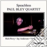 Paul Bley Quartet - Speachless cd musicale di Paul bley quartet