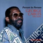 George Cables - Person To Person cd musicale di George Cables