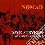 Nomad - cd musicale di Dave stryker & bill wartfield