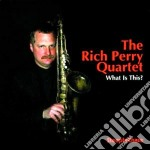What is this? - cd musicale di Rich perry quartet