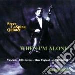 Steve Laspina Quintet - When I'm Alone cd musicale di Steve laspina quintet