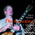 The greeting - stryker dave cd musicale di Dave stryker quintet