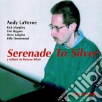 Serenade to silver - laverne andy cd musicale di Andy laverne quintet