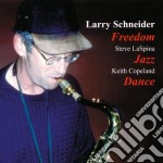 Freedon jazz dance - schneider larry cd musicale di Larry schneider trio